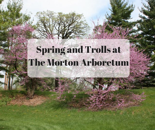 Spring and trolls at The Morton Arboretum