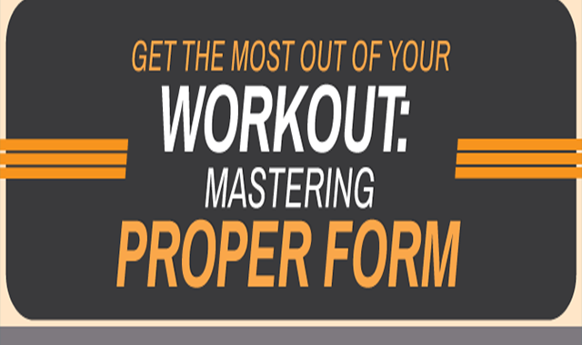 Get the Most Out of Your Master Proper Workout Form