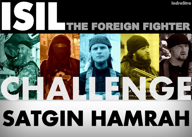 ISIL: The Foreign Fighter Challenge by Satgin Hamrah IndraStra