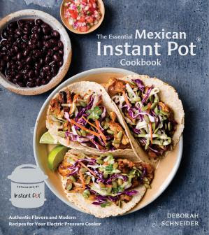 The Essential Mexican Instant Pot Cookbook: Authentic Flavors and Modern Recipes for Your Electric Pressure Cooker pdf free download