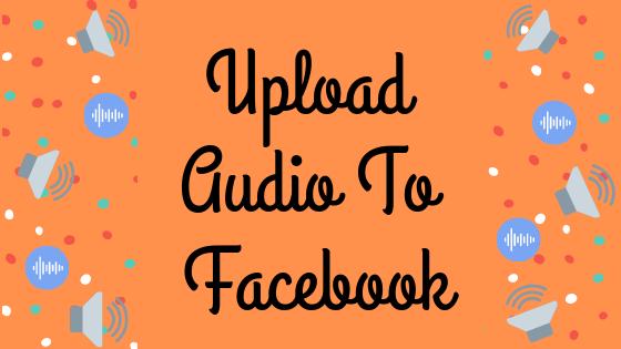 Upload Audio To Facebook