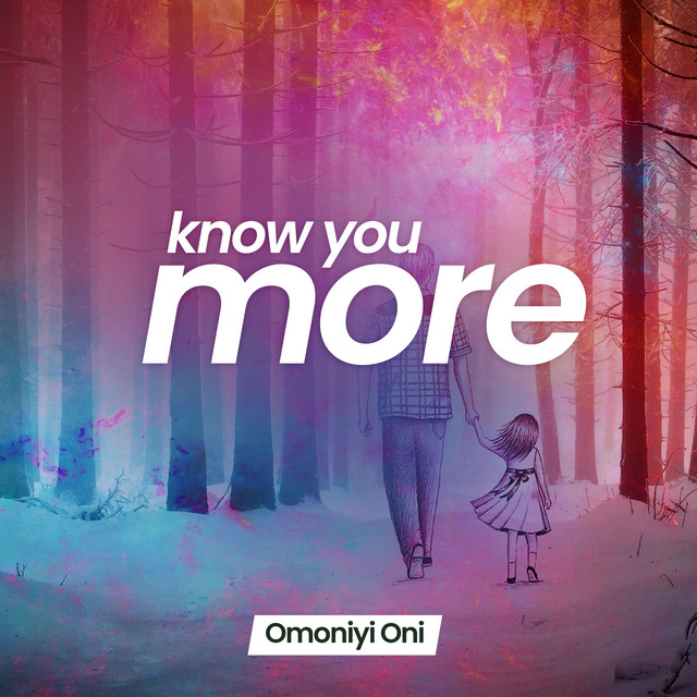 (Official Video) Know You More - Omoniyi Oni