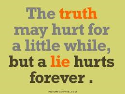 the truth hurts but less than a lie quote self truth