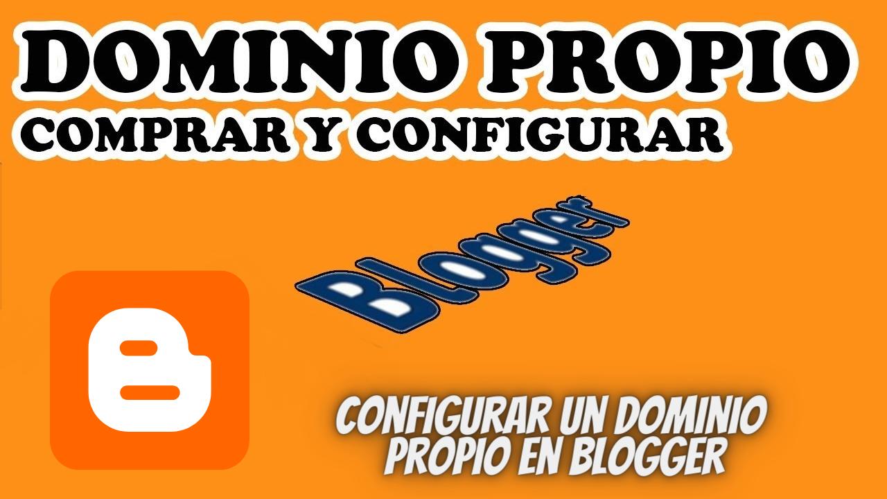 Configurar un dominio personalizado o propio en Blogger