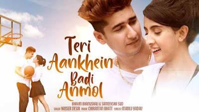 Teri Aankhein Badi Anmol Song by Yasser Desai Lyrics