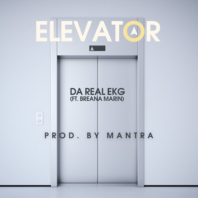 "Da Real EKG is on his way up with new banger ""Elevator"" ft Breana Marin"