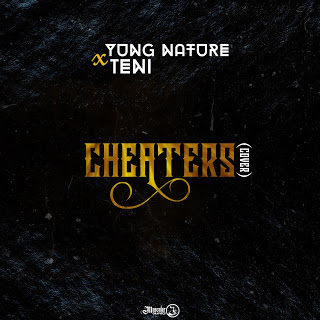 Yung Nature - Cheaters (cover) ft Teni | DOWNLOAD MP3