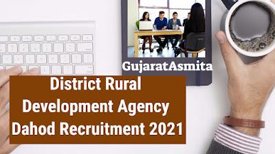 District Rural Development Agency Dahod Recruitment 2021 For Coordinator And Supervisor