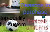 Reasons to purchase top-quality full-custom football uniforms