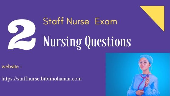 Staff Nurse Exam Questions Kerala PSC -Nursing MCQ Questions 2