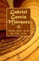 Tướng Quân Giữa Mê Hồn Trận - Gabriel García Marquez