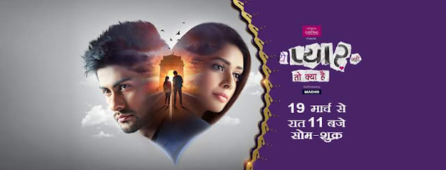 'Yeh Pyaar Nahi Toh Kya Hai' Serial on Sony Tv Plot Wiki,Cast,Promo,Title Song,Timing