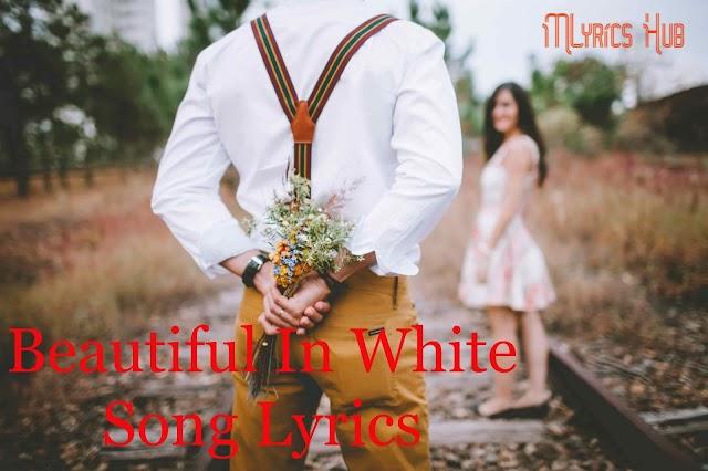 Beautiful In White Song Lyrics |Shane Filan