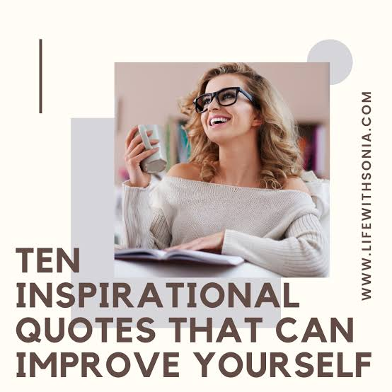 10 inspirational quotes than can improve yourself