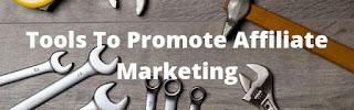 tools-promote-affiliate-marketing