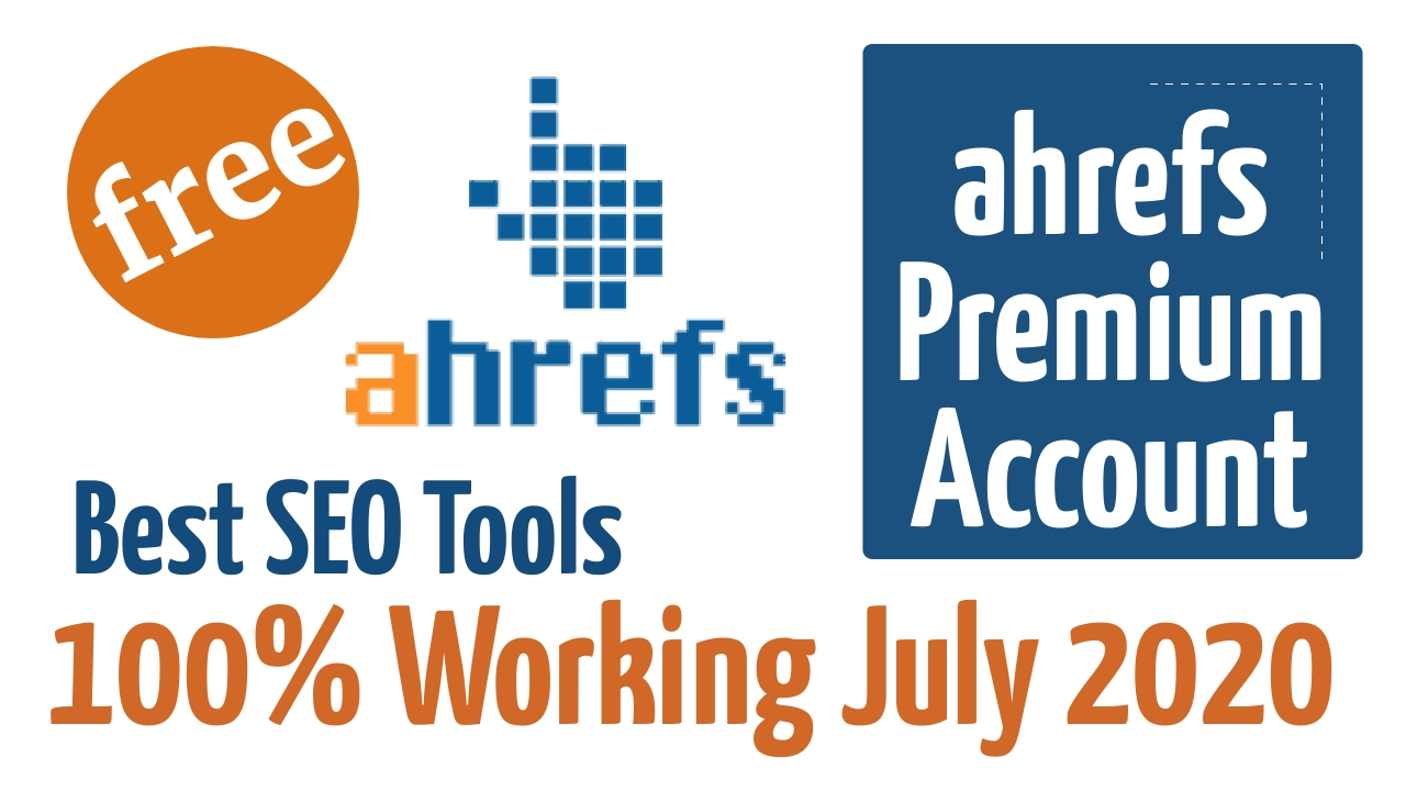 Ahrefs Premium tools for free 2020