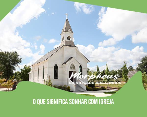 O Que Significa Sonhar Com Igreja