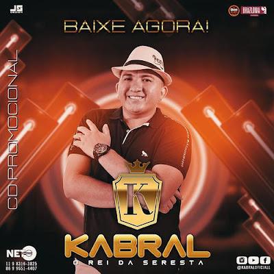 Kabral - O Rei da Seresta - Promocional de Novembro - 2k19