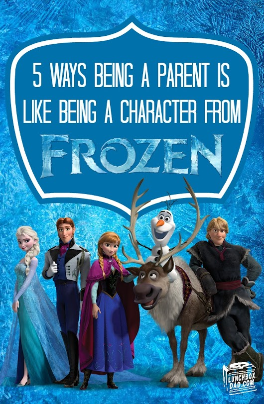 5 Ways Being a Parent is Like Being a Character From Disney's FROZEN