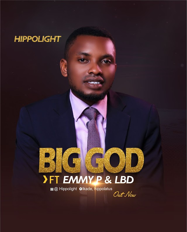 GOSPEL MUSIC: Hippolight - Big God