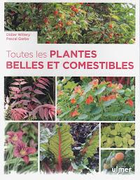 Toutes les plantes BELLES ET COMESTIBLES
