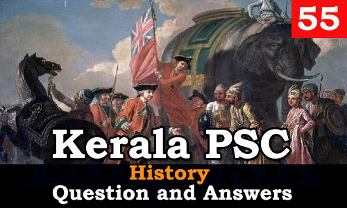 Kerala PSC History Question and Answers - 55