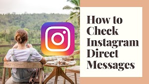 Multiple Ways to Check Instagram Direct Messages [Guide]