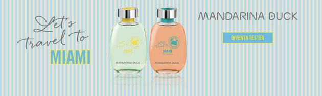 Mandarina Duck Fragrances Diventa tester di Let's Travel to Miami (for man e for woman)