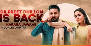 Dilpreet Dhillon Is Back Lyrics - Dilpreet Dhillon Ft. Gurlej Akhtar