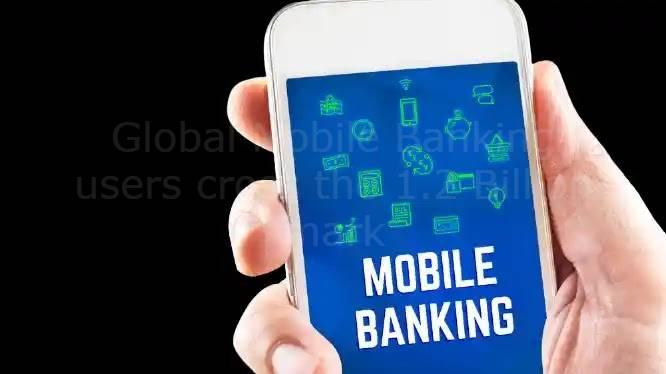 Global Mobile Banking users cross the 1.2 Billion mark