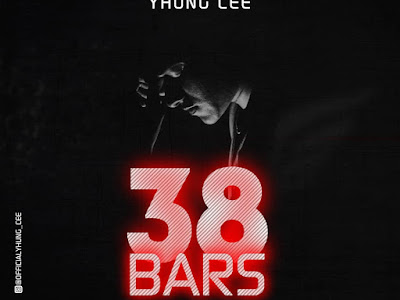 DOWNLOAD MP3: Young Cee - 38 Bars