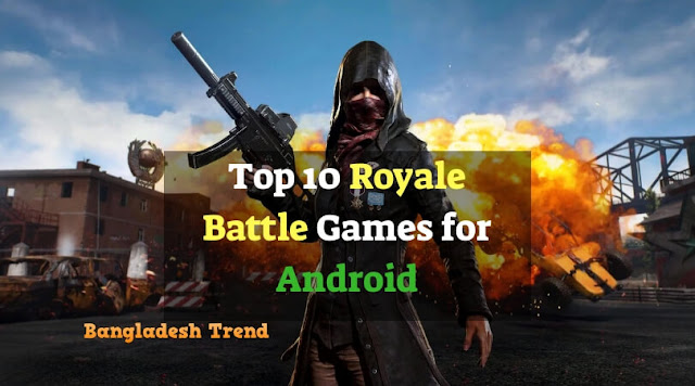 Top 10 Royale Battle Games Like PUBG for Android