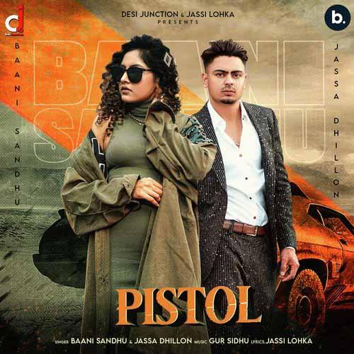 Pistol Lyrics – Baani Sandhu & Jassa Dhillon