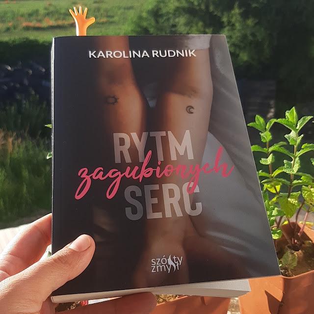 """""""Rytm zagubionych serc"""" Karolina Rudnik"""