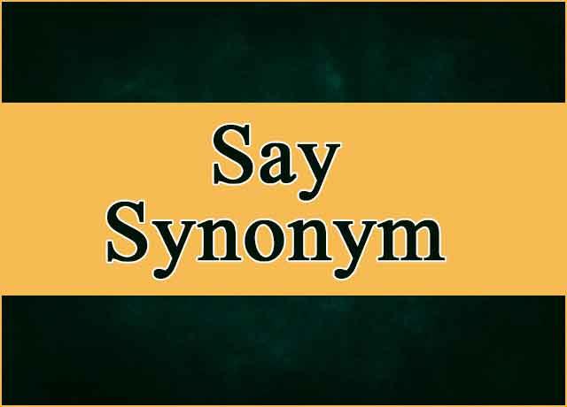 84 Bold Say Synonym