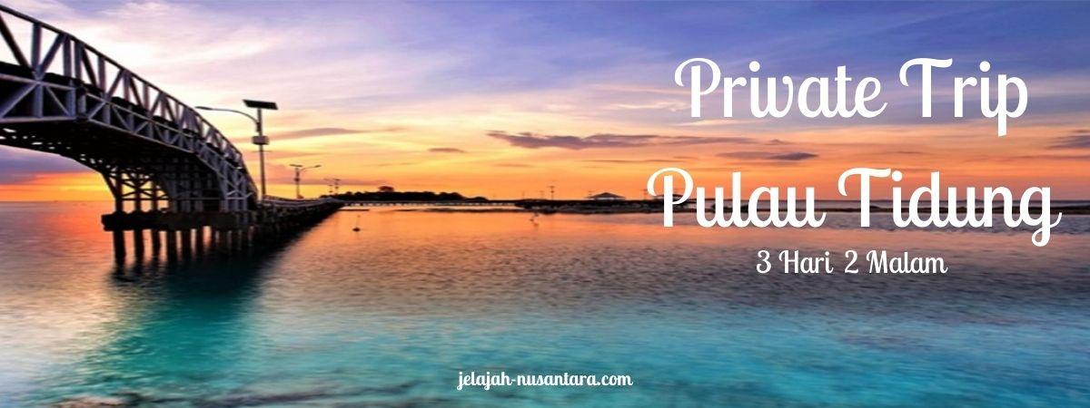 paket private trip pulau tidung murah
