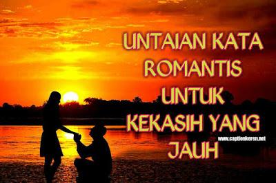 untaian kata romantis untuk kekasih yang jauh