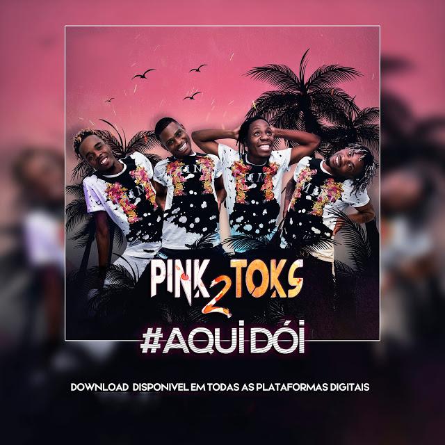 Pink 2 Toques - Aqui Dói [Prod. Dj Aka M] [Afro House] (2o19)