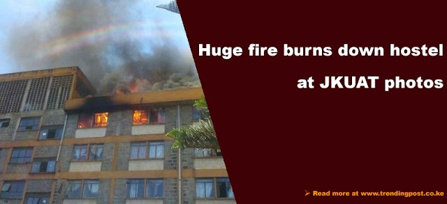 Huge fire burns down hostel at JKUAT