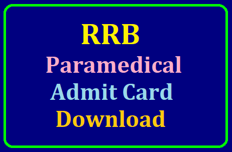 RRB Paramedical Admit Card 2019: Download Admit Card Here /2019/07/rrb-paramedical-admit-card-2019-download-at-rrbpmcallletter.onlineregistrationform.org.html