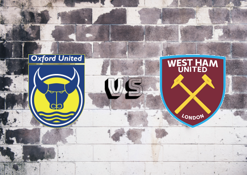 Oxford United vs West Ham United  Resumen