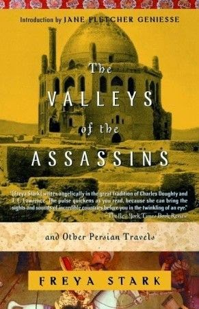 """The Valley Of The Assassins"" Freya Stark"