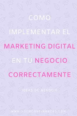 Como implementar el MARKETING DIGITAL en tu NEGOCIO correctamente