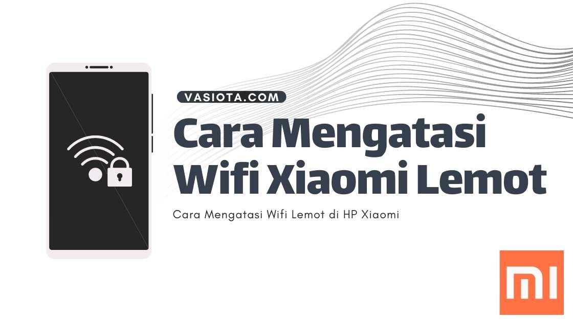 Wifi Xiaomi Lemot