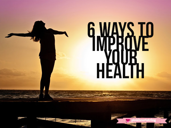 6 Ways to Improve Your Health