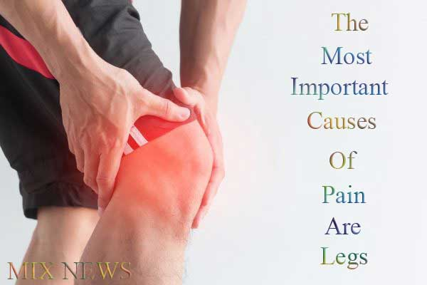 The most important causes of pain are legs