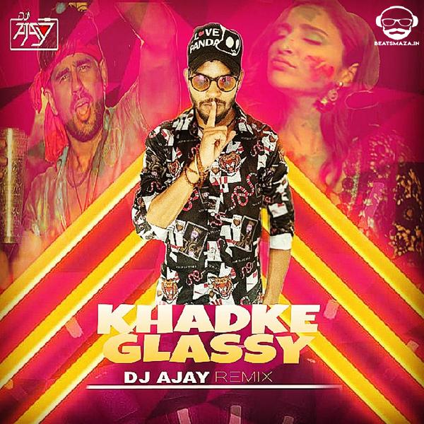 Khadke Glassy (Remix) - Dj Ajay