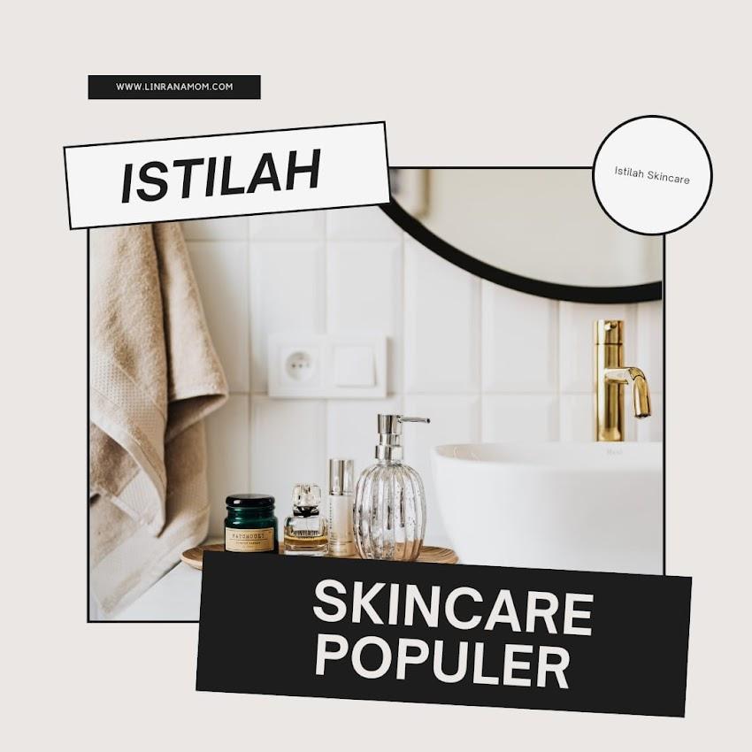Istilah Skincare Populer