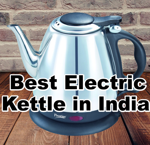 Best Electric Kettle in India – Reviews & Buyer's Guide (May 2021)