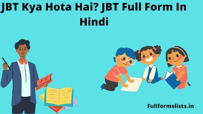 JBT Full Form In Hindi